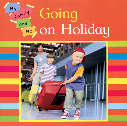 Going on Vacation (My Family and Me) Mary Auld